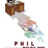 'Phil. Una biografía de Philip K.Dick', gigante del sci-fi