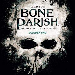'Bone Parish volumen 1', el nuevo amo del terror
