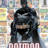 'Detective Comics: 80 Años de Batman', lo pronto que pasan ocho décadas