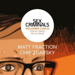 'Sex Criminals Vol. 5: Con el Cinco te la Hinco', ¿qué más se puede añadir?