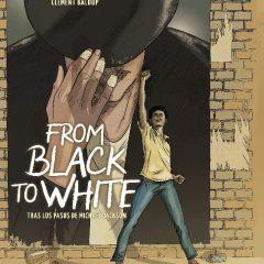 'From Black to White', la historia adecuada en el momento idóneo