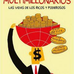 'Multimillonarios: Las vidas de los ricos y poderosos', la agría faz del vil metal