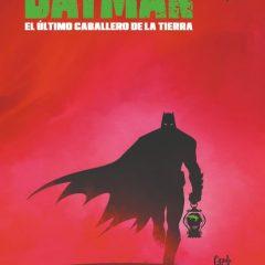 'Batman. El último caballero de la Tierra', soberbio epílogo a una etapa grandiosa