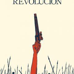 'Revolución v.1: Libertad', fresco apasionante, lección de cómo narrar la historia