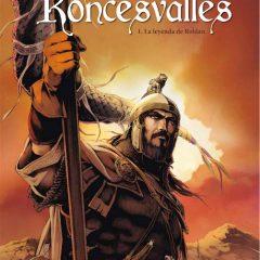 'Crónicas de Roncesvalles 01. La Leyenda de Roldán', legendario arranque
