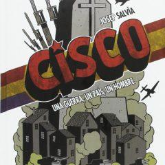 'Cisco. Una guerra, un país, un hombre', entre las dos Españas